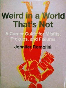 Book cover of Weird in a World That's Not by Jennifer Romolini