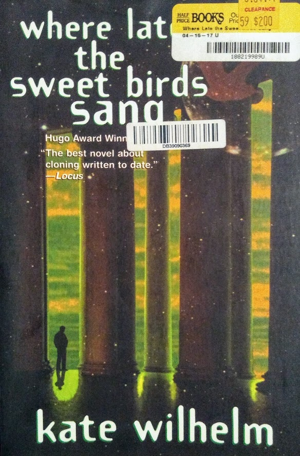 Book cover of Where Late the Sweet Birds Sang by Kate Wilhelm