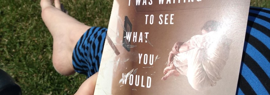 I Was Waiting to See What You Would Do First by Angie Mazakis